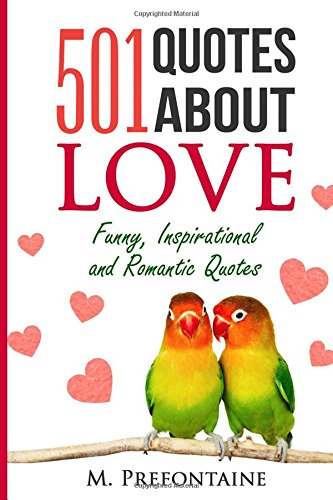 Download 501 Quotes About Love: Funny, Inspirational and Romantic Quotes (Volume 1) pdf