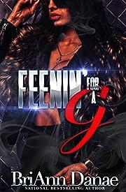 Feenin' For A G