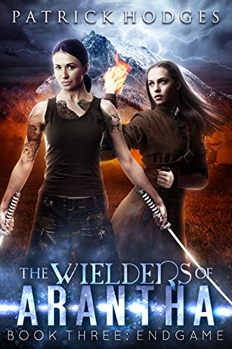 Endgame (The Wielders of Arantha Book 3) by [Hodges, Patrick]