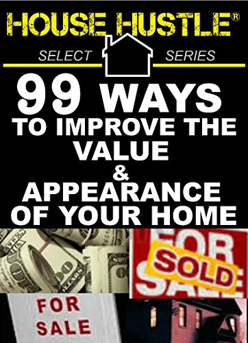 house-hustle-99-ways-to-improve-the-value-appearance-of-your-home-select-series
