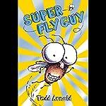 Super Fly Guy! | Tedd Arnold