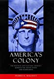 America's Colony: The Political and Cultural Conflict between the United States and Puerto Rico (Critical America)