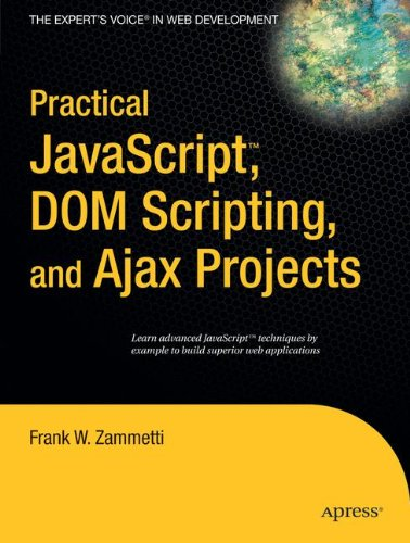 Practical JavaScript, DOM Scripting and Ajax Projects by Brand: Apress