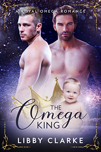The Omega King: A Royal Omegaverse Romance