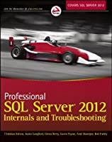 Professional SQL Server 2012 Internals and Troubleshooting Front Cover