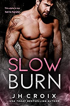 Slow Burn (Into The Fire Book 2) by [Croix, J.H.]