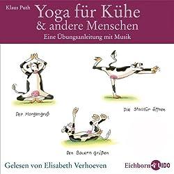 Yoga für Kühe und andere Menschen