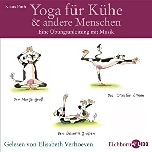 Yoga für Kühe und andere Menschen Hörbuch