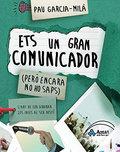 Download Ets un gran comunicador: (però encara no ho saps) (Catalan Edition) Pdf