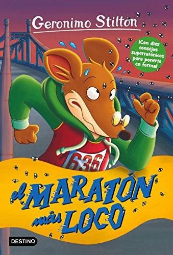 El maratón más loco: Geronimo Stilton 45 (Spanish Edition) by [Stilton,