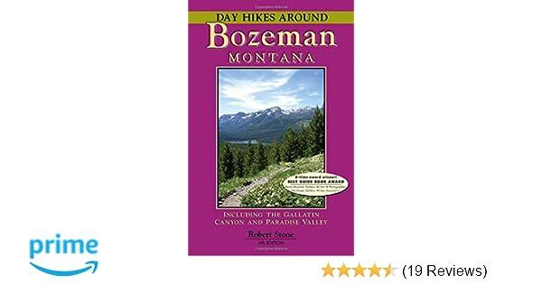 Day Hikes Around Bozeman Montana Robert Stone 9781573420631 Amazon Books