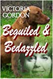 Front cover for the book Beguiled and Bedazzled by Victoria Gordon