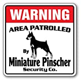 Miniature Pinscher Security Sign | Indoor/Outdoor | Funny Home Décor for Garages, Living Rooms, Bedroom, Offices | SignMission Area Patrolled Pet Min Pin Guard Warning Dog Sign Wall Plaque Decoration