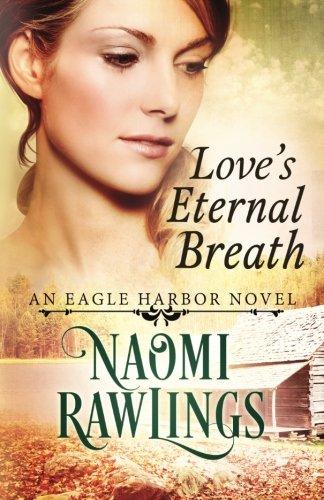 Love's Eternal Breath: Historical Christian Romance (Eagle Harbor) (Volume 4)