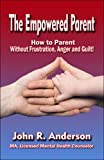 The Empowered Parent, John R. Anderson MA Licensed Mental Health Counselor, 1604411872