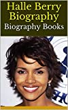 Halle Berry Biography: Biography Books