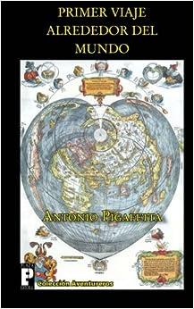 Primer viaje alrededor del mundo: Amazon.es: Pigafetta