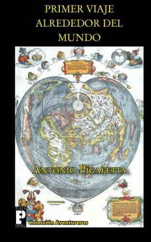 Primer viaje alrededor del mundo (Spanish Edition) [Antonio Pigafetta] (Tapa Blanda)