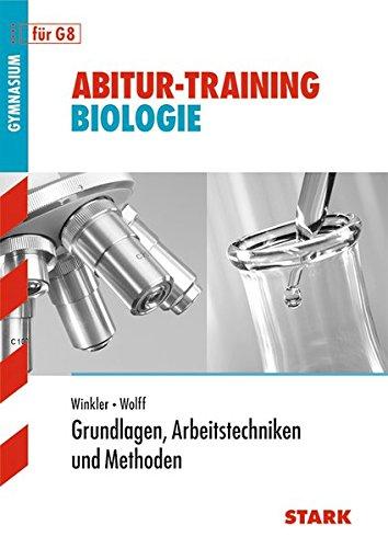 Abitur-Training Biologie - Grundlagen, Arbeitstechniken u. Methoden