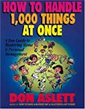 How to Handle 1000 Things at Once, Don Aslett, 0937750190