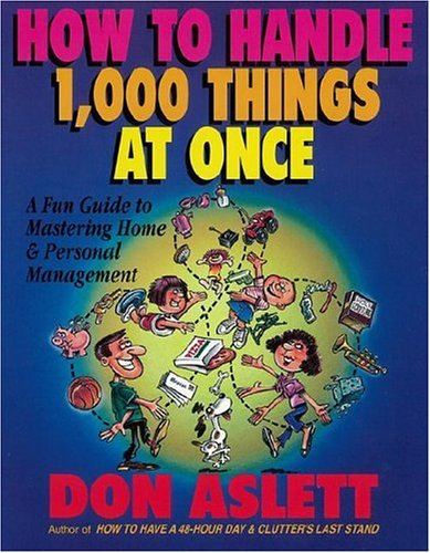 how-to-handle-1-000-things-at-once-a-fun-guide-to-mastering-home-personal-management