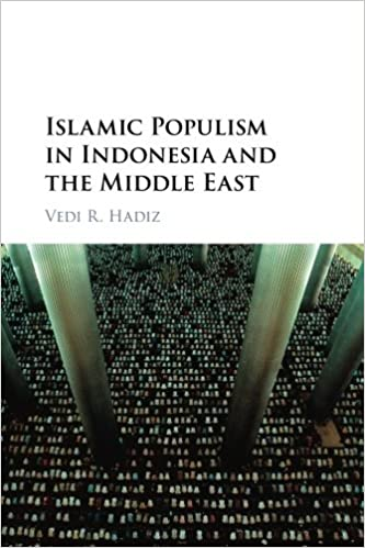 Islamic Populism in Indonesia and the Middle East: Vedi R