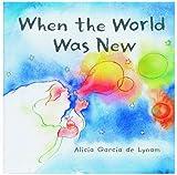 When the World Was New, Alicia Garcia De Lynam, 0805418806