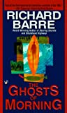 The Ghosts of Morning, Richard Barre, 0425169316