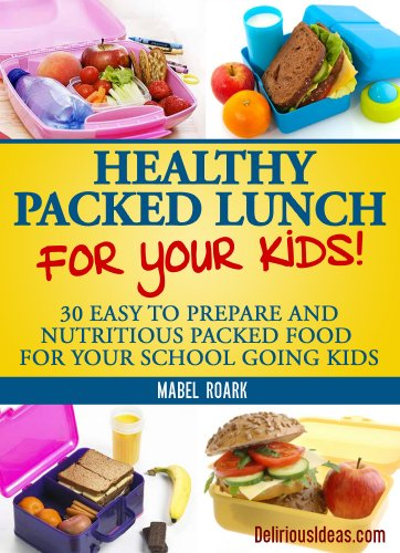Amazon healthy packed lunch for your kids 30 easy to prepare healthy packed lunch for your kids 30 easy to prepare and nutritious packed food for forumfinder Choice Image