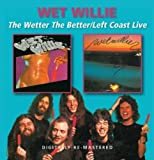 Wetter The Better/Left Coat Live /  Wet Willie