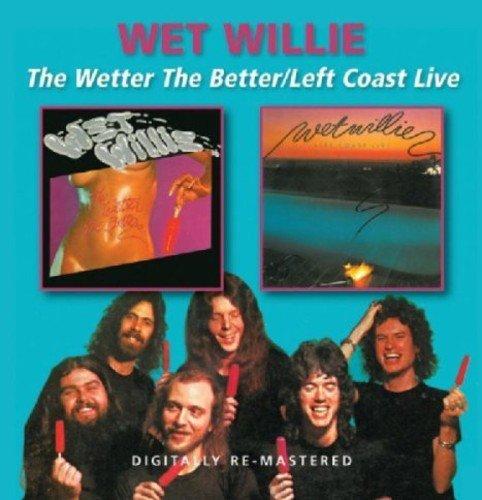 Wetter The Better/Left Coat Live /  Wet Willie