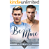 Be Mine (At Last, The Beloved Series Book 2)