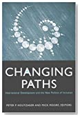 Changing Paths: International Development and the New Politics of Inclusion