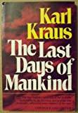 the last days of mankind a tragedy in five acts by karl kraus 1974 06 06