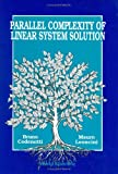 Parallel Complexity of Linear System Solution, B. Codenotti and Mauro Leoncini, 9810205031