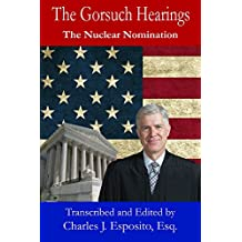 The Gorsuch Hearings: The Nuclear Nomination