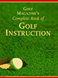 Golf Magazine's Complete Book of Golf Instruction, George Peper and James A. Frank, 0810933934