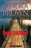 sandra brown tough customer - Tough Customer[ TOUGH CUSTOMER ] by Brown, Sandra (Author) Jun-28-11[ Paperback ]