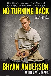 No Turning Back: One Man's Inspiring True Story of Courage, Determination, and Hope[ NO TURNING BACK: ONE MAN'S INSPIRING TRUE STORY OF COURAGE, DETERMINATION, AND HOPE ] By Anderson, Bryan ( Author )Nov-01-2011 Hardcover