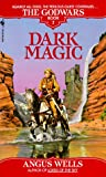 Dark Magic (The Godwars, Book 2)
