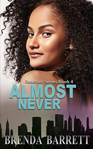 Almost Never (Resetter Series Book 4)