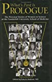 img - for What's Past is Prologue: The Personal Stories of Women in Science at the Vanderbilt University School of Medicine book / textbook / text book