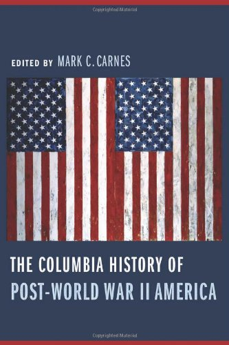 The Columbia History of Post-World War II America (Columbia Guides to American History and Cultures)