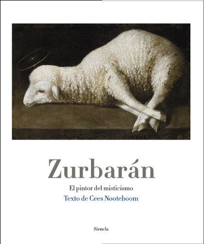 Descargar Libro Zurbarán. El Pintor Del Misticismo Cees Nooteboom