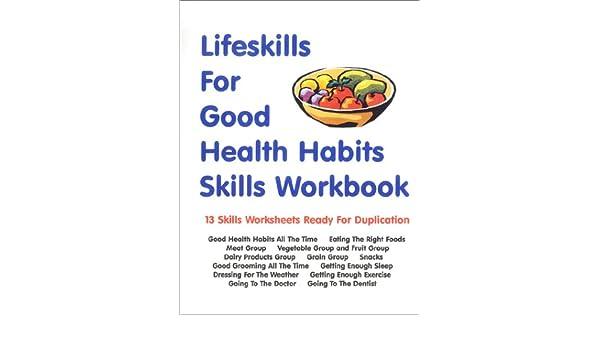 Lifeskills For Basic Good Health Habits Skills Workbook: Robert W ...