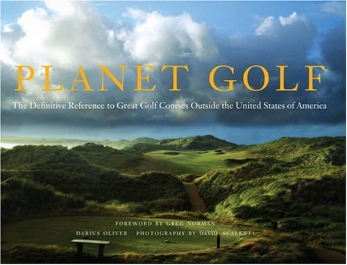 Planet Golf: The Definitive Reference to Great Golf Courses Outside the United States of America (Best Golf Courses In The World)