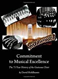 Commitment to Musical Excellence : The 75 Year History of the Gustavus Choir, Holdhusen, David, 1443826707