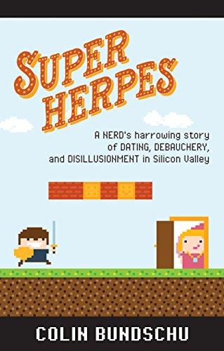 Super Herpes: A nerd's harrowing story of dating, debauchery