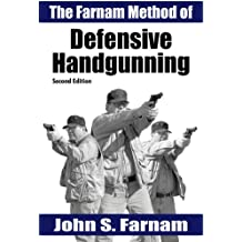 The Farnam Method of Defensive Handgunning