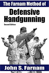 The Farnam Method of Defensive Handgunning